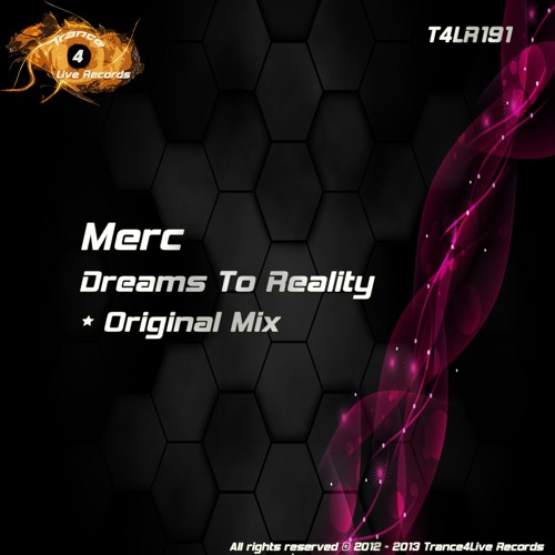 T4LR191 : Merc - Dreams To Reality (Original Mix)