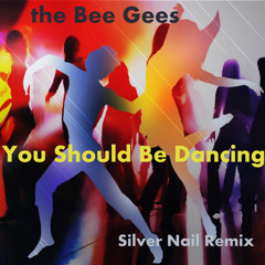 the Bee Gees - You Should Be Dancing (Silver Nail Remix vox)