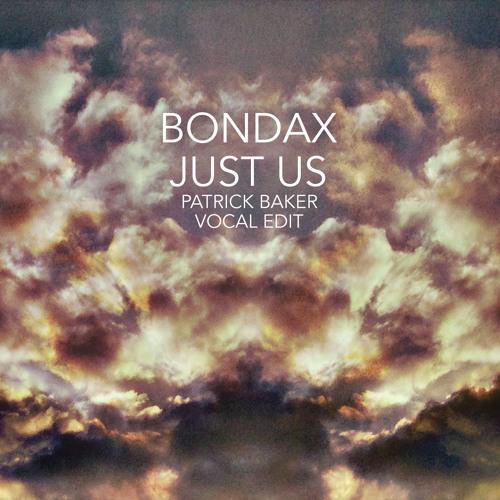 Bondax - Just Us (Patrick Baker Vocal Edit)