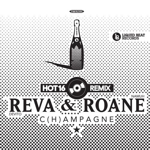 Reva DeVito & Roane Namuh - C(h)ampagne (HOT16 Remix)