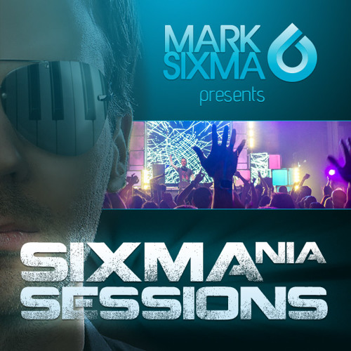 Mark Sixma pres - Sixmania Sessions 003
