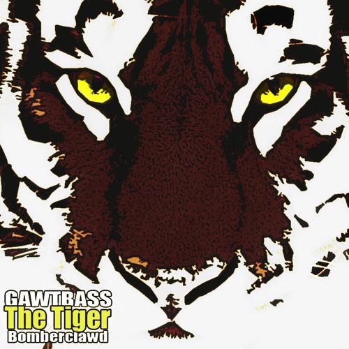 GAWTBASS & Bomberclawd - The Tiger (Original Mix) *Free DL*