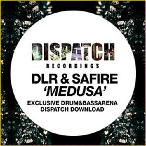 DLR & Safire - Medusa - Dispatch DNBA [FREE TRACK]