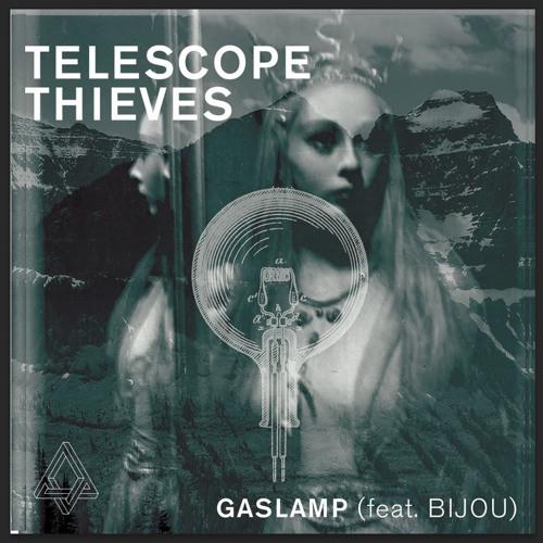 Telescope Thieves - Gaslamp (feat. Bijou)