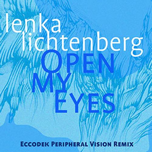 Open My Eyes:  Eccodek Peripheral Vision Remix