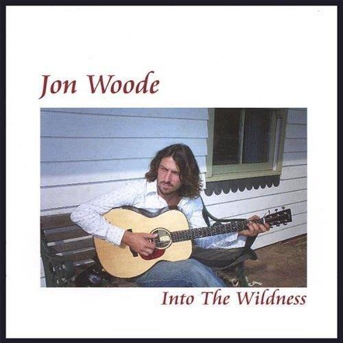 Jon Woode - Into The Wildness