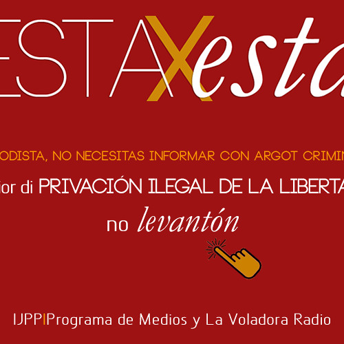 """Mejor di PRIVACIÓN ILEGAL DE LA LIBERTAD, no """"levantón"""""""