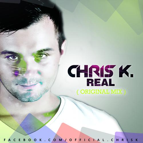 Chris K - Real (Original Mix)