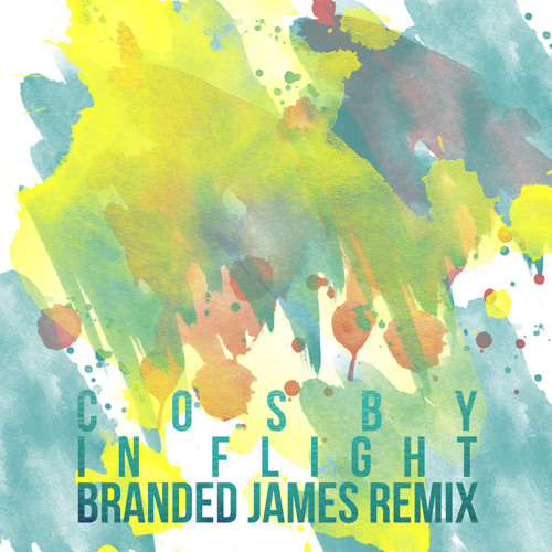 Cosby - In Flight (Branded James Remix)