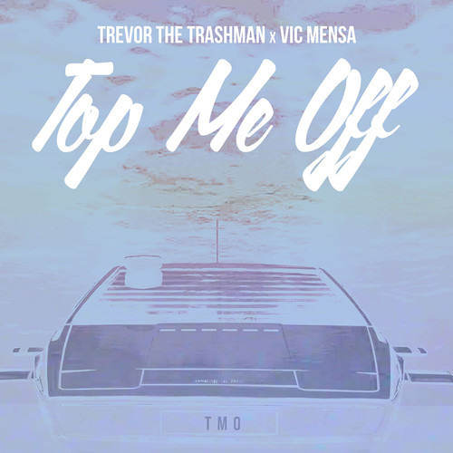 Top Me Off Ft. Vic Mensa (Prod. By P On The Boards)
