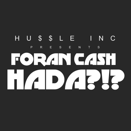 FORAN CASH HADA (DIRTY)