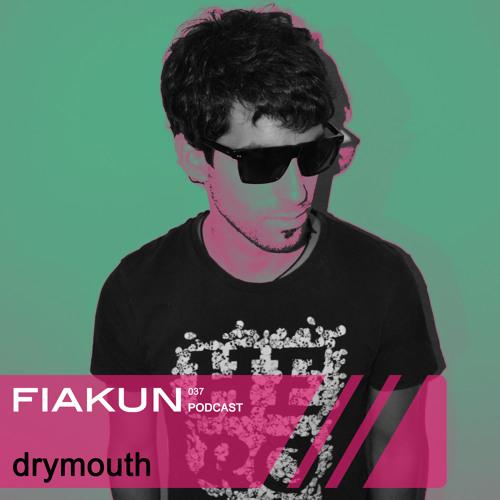 Fiakun Podcast 037 - Drymouth