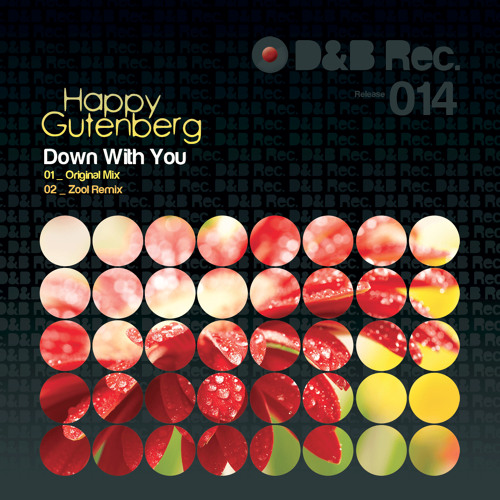 Happy Gutenberg - Down With You (ZooL Remix) - OUT 2013/12/30 on Beatport