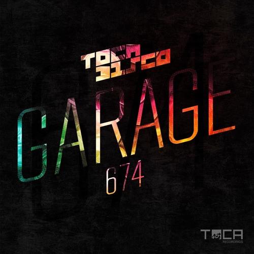 GARAGE 674 - TOCADISCO