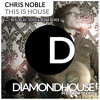 Chris Noble - This Is House (Original Mix) (Diamondhouse Records)