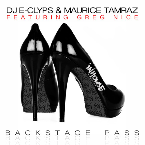 "DJ E-Clyps & Maurice Tamraz f/ Greg Nice - ""Backstage Pass"" *In Stores Now!*"