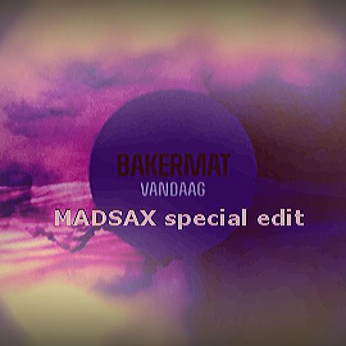 BAKERMAT - vandaag - MADSAX edit - Radio