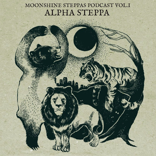 Moonshine Steppas Podcast Vol. I - Alpha Steppa *FREE DOWNLOAD*