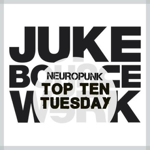 JBW Top Ten Tuesday Mix Week #5 feat. Neuropunk