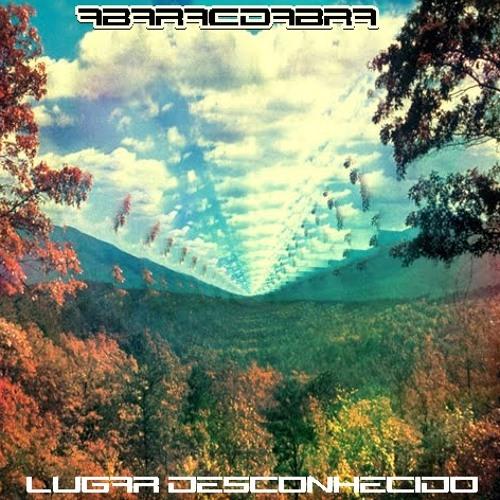 Abaracdabra - Lugar Desconhecido (Original Mix)