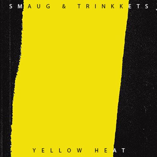 Smaug & Trinkkets - Yellow Heat (Free Download)