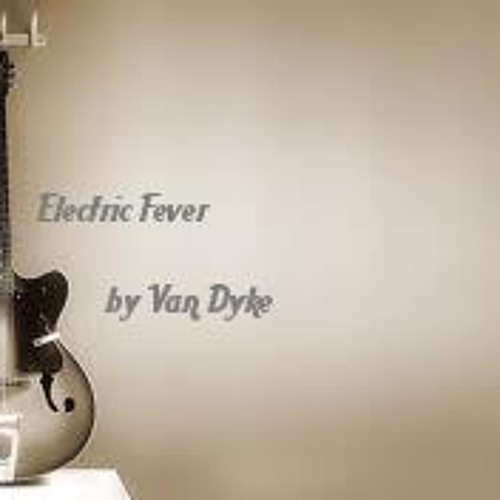 Electric Fever - Van Dyke (Original Mix)