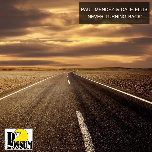 Paul Mendez & Dale Ellis - Never Turning Back Radio Mix (Possum/Universal)