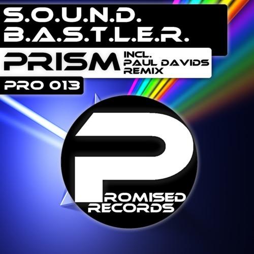 S.O.U.N.D.B.A.S.T.L.E.R. - Prism (Paul Davids Remix) [PRO 013]