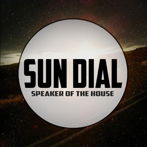Speaker of the House - Sun Dial (Original Mix)
