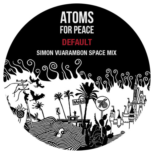Atoms For Peace - Default (Simon Vuarambon Space Mix)
