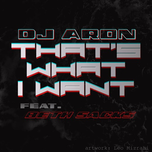 What I want-Dj Aron Ft Beth Sacks - Download link!