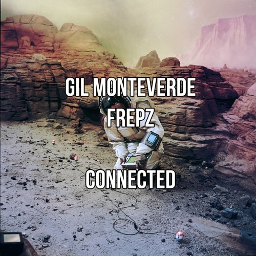 Gil Monteverde x Frepz - Connected (Original Mix) | FREE DOWNLOAD