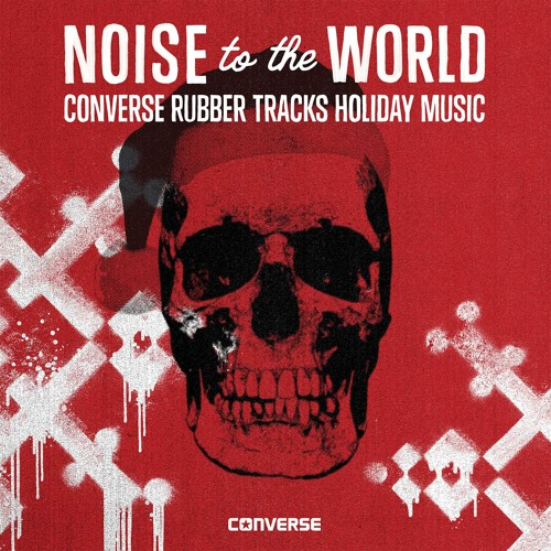 Noise to the World - Converse Rubber Tracks Holiday Music