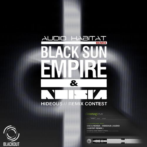 Black Sun Empire & Noisia - Hideous [Audio Habitat Remix] FREE
