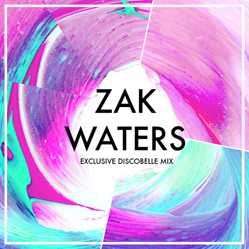 Discobelle Mix 022: Zak Waters