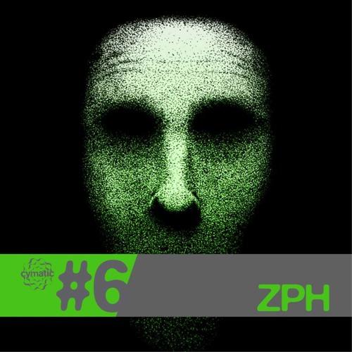 Cymatic Podcast #6 - ZPH