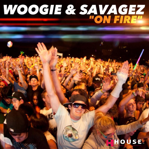 On Fire by Woogie & Savagez - House.NET Exclusive