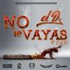 Download . No Te Vayas Mp3