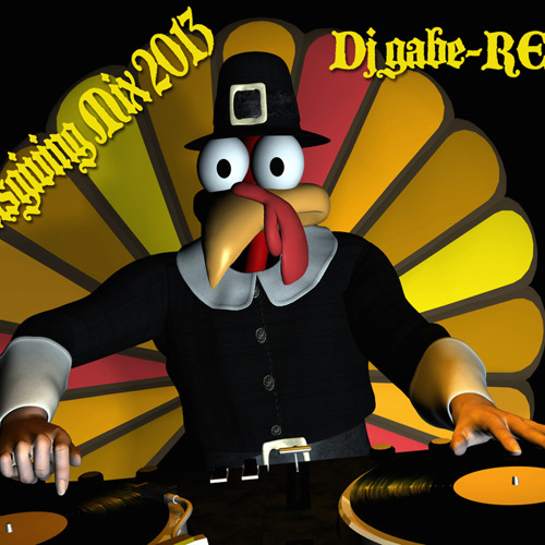 Dj GabeREAL - Thanksgiving Mix 2013