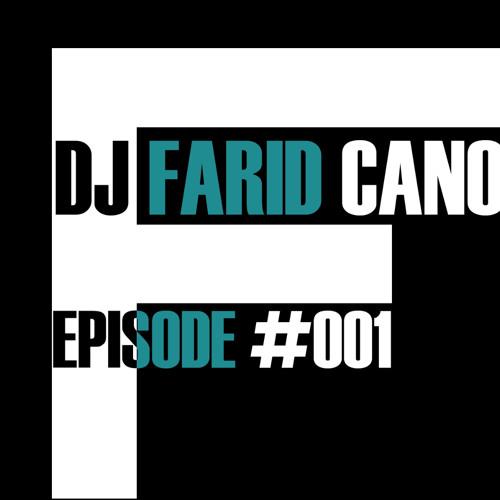 Farid Cano Episode # 001