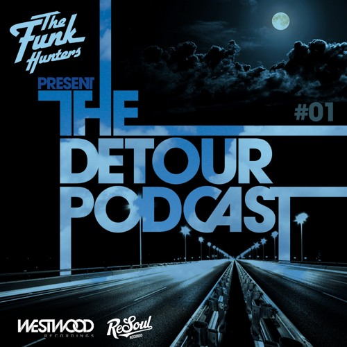 The Funk Hunters Present:  The Detour Podcast #01