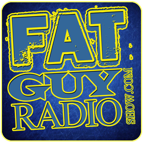 This Week on FatGuyRadioShow