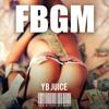 YB Juice - F.B.G.M - YB Juice [Prod. Keem] [Thizzler.com]