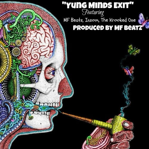Yung Minds Exit-Mf Beatz, Inzom, The Krooked One