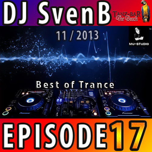 DJ SvenB in the Mix - Episode 17 [Best of Trance 11/2013]