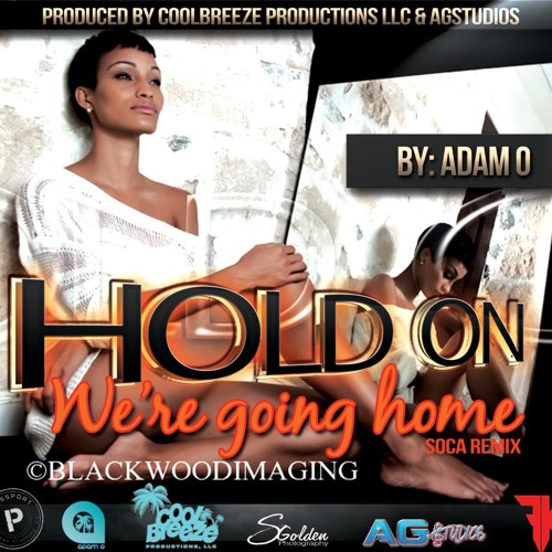 Hold On Where Going Home (Soca Remix)