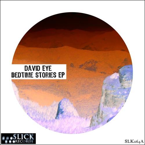 David Eye - Bedtime Stories EP |SLK064A|