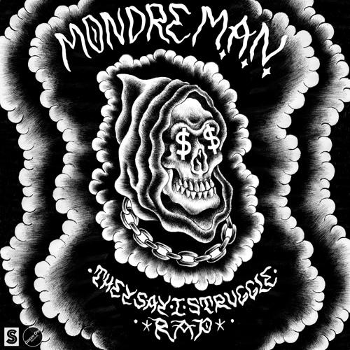 MondreM.A.N. - They Say I Struggle Rap (Album Stream)
