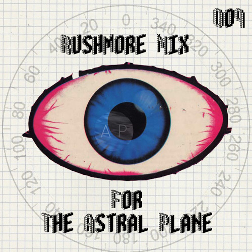Rushmore Mix For The Astral Plane