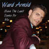 Free Download Save The Last Dance - Doc Pomus and Mort Shuman cover by Ward Arnold Mp3